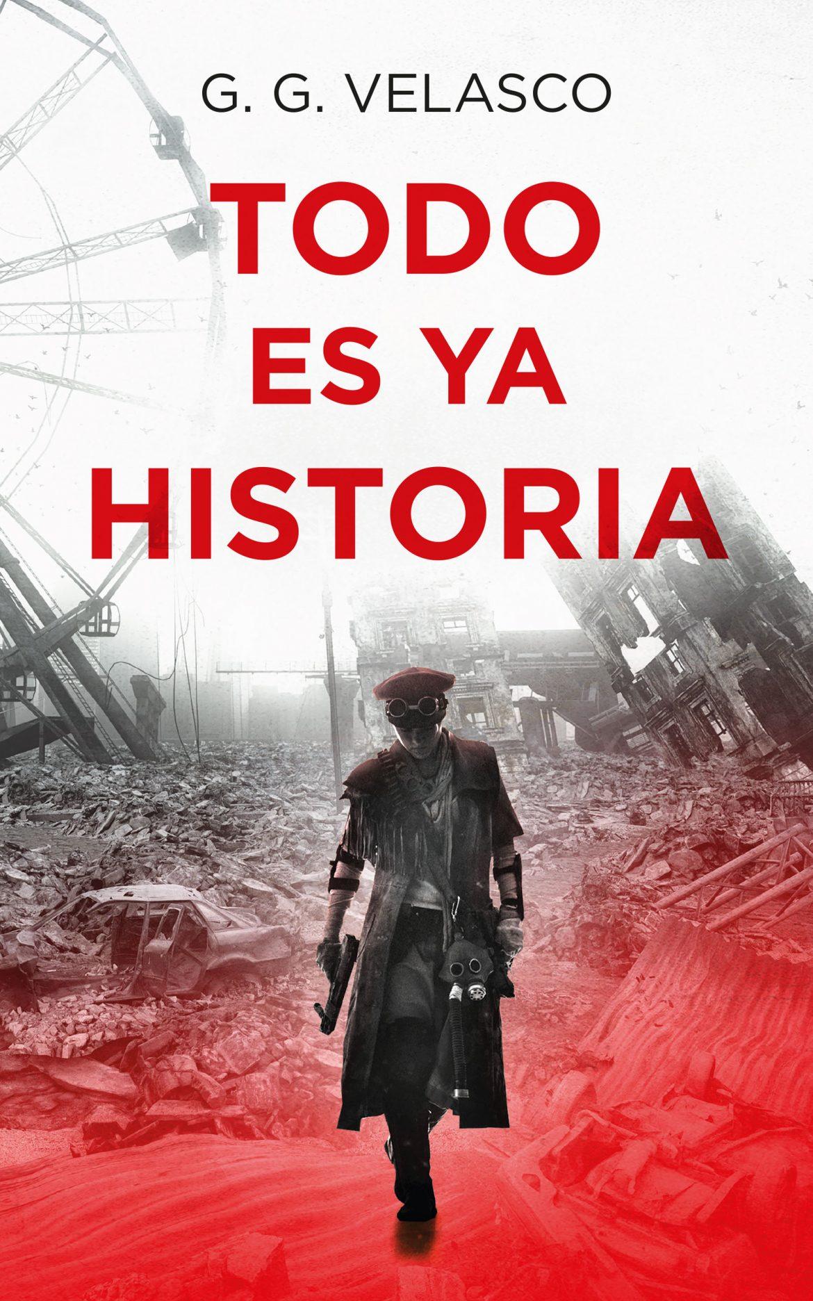 """G.G. Velasco sorprende con su última novela """"Todo es ya historia"""""""